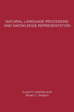 Natural Language Processing and Knowledge Representation: Language for Knowledge and Knowledge for Language