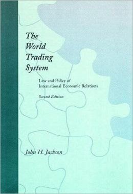 The World Trading System: Law and Policy of International Economic Relations