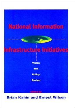 National Information Infrastructure Initiatives: Vision and Policy Design