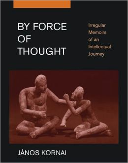 By Force of Thought: Irregular Memoirs of an Intellectual Journey