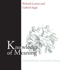 Knowledge of Meaning: An Introduction to Semantic Theory