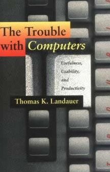 The Trouble with Computers: Usefulness, Usability, and Productivity