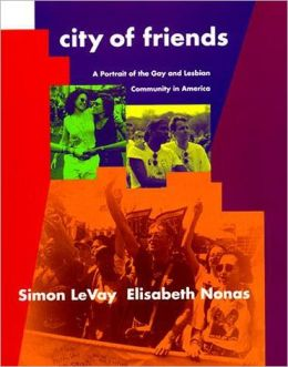 City of Friends: A Protrait of the Gay and Lesbian Community in America
