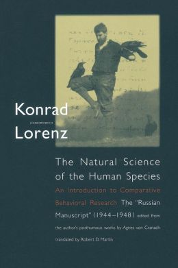 The Natural Science of the Human Species: An Introduction to Comparative Behavioral Research: The