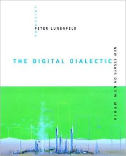 The Digital Dialectic: New Essays on New Media