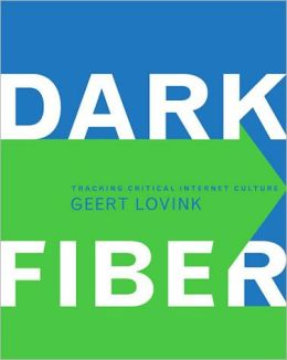 Dark Fiber: Tracking Critical Internet Culture