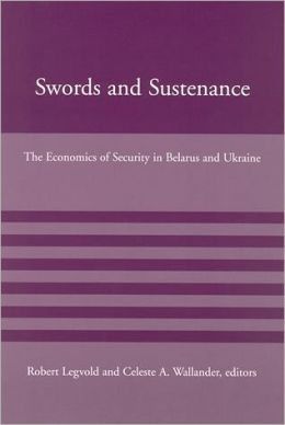 Swords and Sustenance: The Economics of Security in Belarus and Ukraine