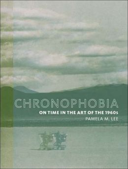 Chronophobia: On Time in the Art of the 1960s