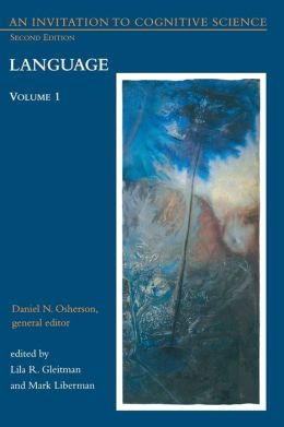 An Invitation to Cognitive Science, Volume 1: Language