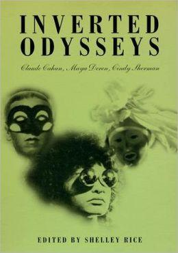 Inverted Odysseys: Claude Cahun, Maya Deren, Cindy Sherman
