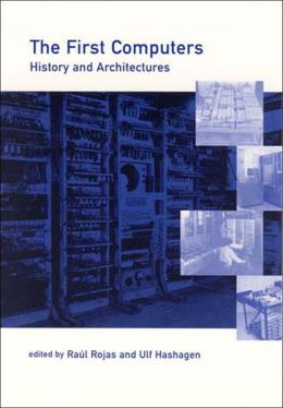 The First Computers: History and Architectures
