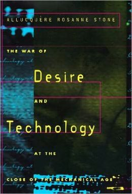 The War of Desire and Technology at the Close of the MechanicalAge