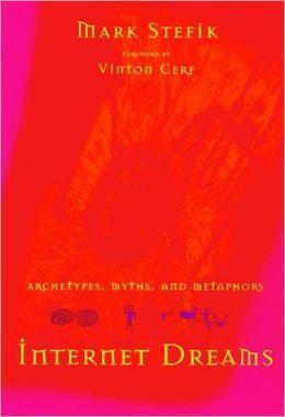 Internet Dreams: Archetypes, Myths, and Metaphors