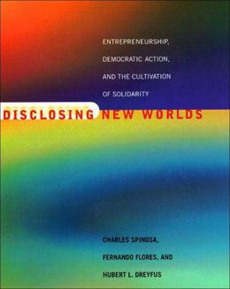 Disclosing New Worlds: Entrepreneurship, Democratic Action, and the Cultivation of Solidarity