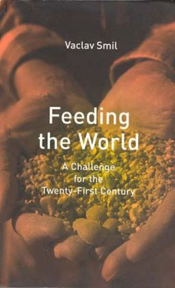 Feeding the World: A Challenge for the Twenty-First Century