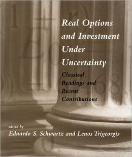 Real Options and Investment under Uncertainty: Classical Readings and Recent Contributions