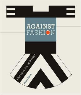 Against Fashion: Clothing as Art, 1850-1930