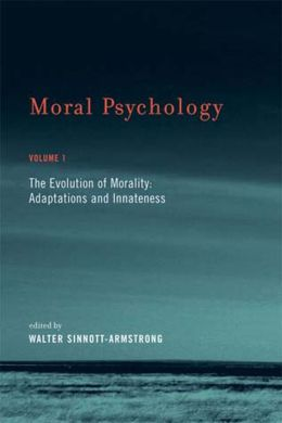 Moral Psychology, Volume 1: The Evolution of Morality: Adaptations and Innateness