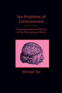 Ten Problems Of Consciousness