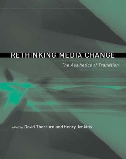 Rethinking Media Change: The Aesthetics of Transition