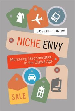 Niche Envy: Marketing Discrimination in the Digital Age