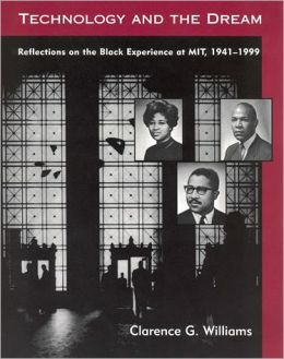 Technology and the Dream: Reflections on the Black Experience at MIT, 1941-1999