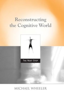Reconstructing the Cognitive World: The Next Step