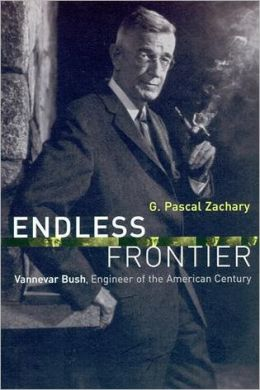 Endless Frontier: Vannevar Bush, Engineer of the American Century
