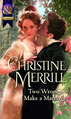 Two Wrongs Make a Marriage. Christine Merrill