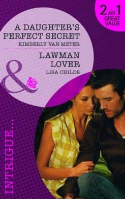 A Daughter's Perfect Secret. Kimberly Van Meter. Lawman Lover