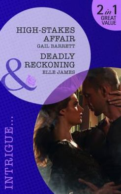 High-Stakes Affair. Gail Barrett. Deadly Reckoning