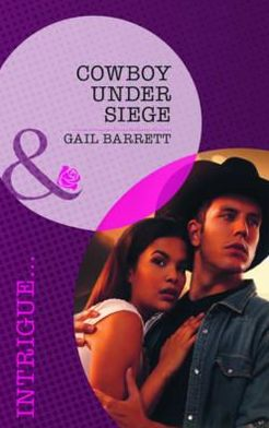 Cowboy Under Siege. Gail Barrett