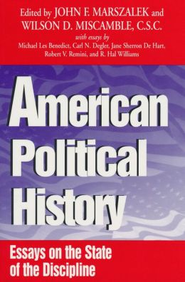 American Political History: Essays on the State of the Discipline