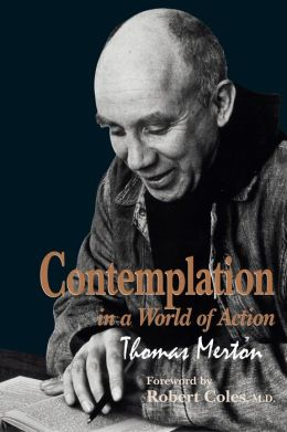 Contemplation in a World of Action: Restored and Corrected Edition