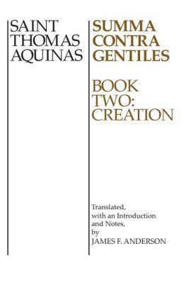 Summa Contra Gentiles Book 2: Book Two Creation