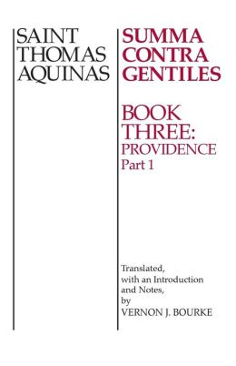 Summa Contra Gentiles Book 3 P1: Book Three Providence Part I