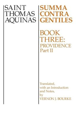 Summa Contra Gentiles Book 3 P2: Book 3 Providence Part II