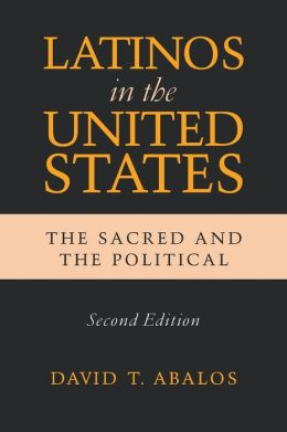 Latinos in the United States: The Sacred and the Political, Second Edition