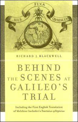 Behind the Scenes at Galileo's Trial: Including the First English Translation of Melchio Inchofer's Tractatus syllepticus