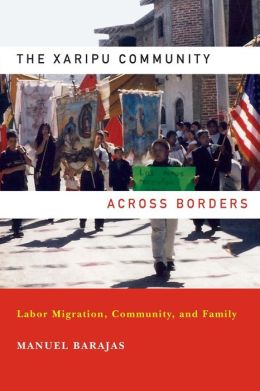 The Xaripu Community across Borders: Labor Migration, Community, and Family