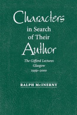 Characters in Search of Their Author: The Gifford Lectures, 1999-2000 (The Gifford Lecture Series)