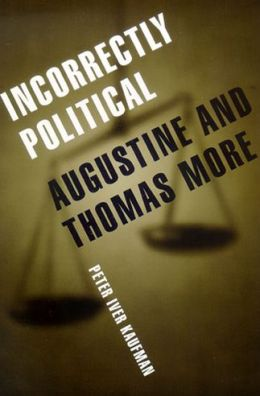 Incorrectly Political: Augustine and Thomas More
