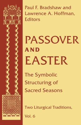 Passover and Easter: The Symbolic Structuring of Sacred Seasons