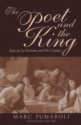 The Poet and the King: Jean de La Fontaine and His Century