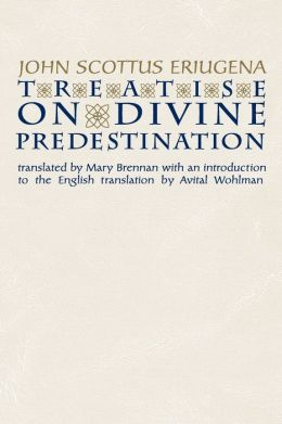 Treatise on Divine Predestination (Notre Dame Texts in Medieval Culture Series)
