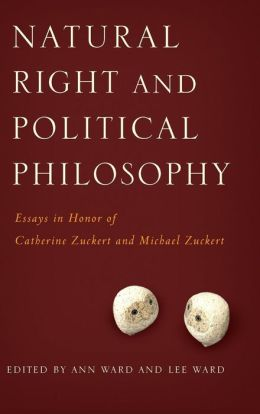 Natural Right and Political Philosophy: Essays in Honor of Catherine Zuckert and Michael Zuckert