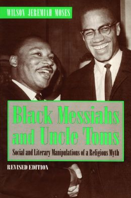 Black Messiahs and Uncle Toms: Social and Literary Manipulations of a Religious Myth