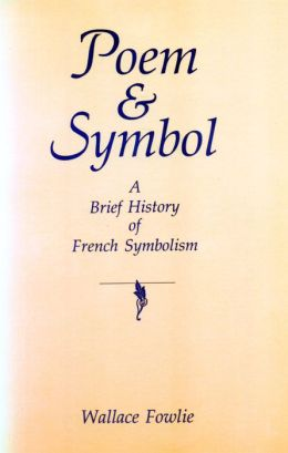 Poem and Symbol: A Brief History of French Symbolism
