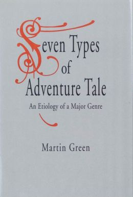 Seven Types of Adventure Tale: An Etiology of a Major Genre