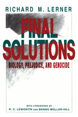 Final Solutions: Biology, Prejudice, and Genocide